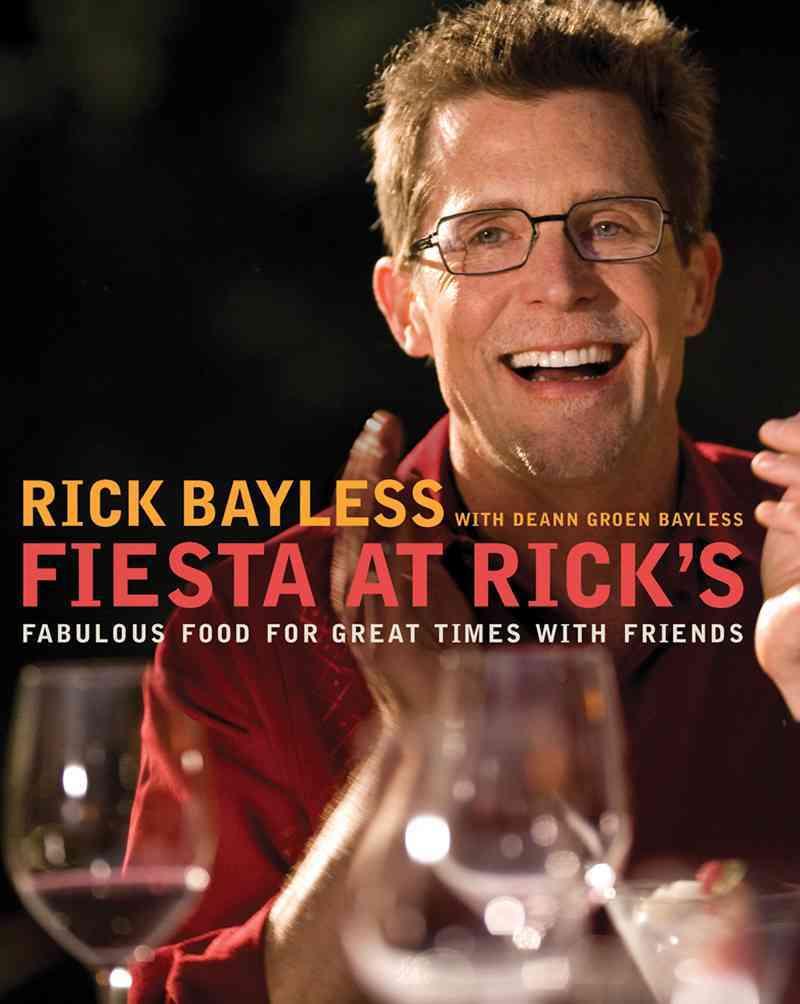 Fiesta at Rick's By Bayless, Rick/ Bayless, Deann Groen/ Elledge, Paul (PHT)