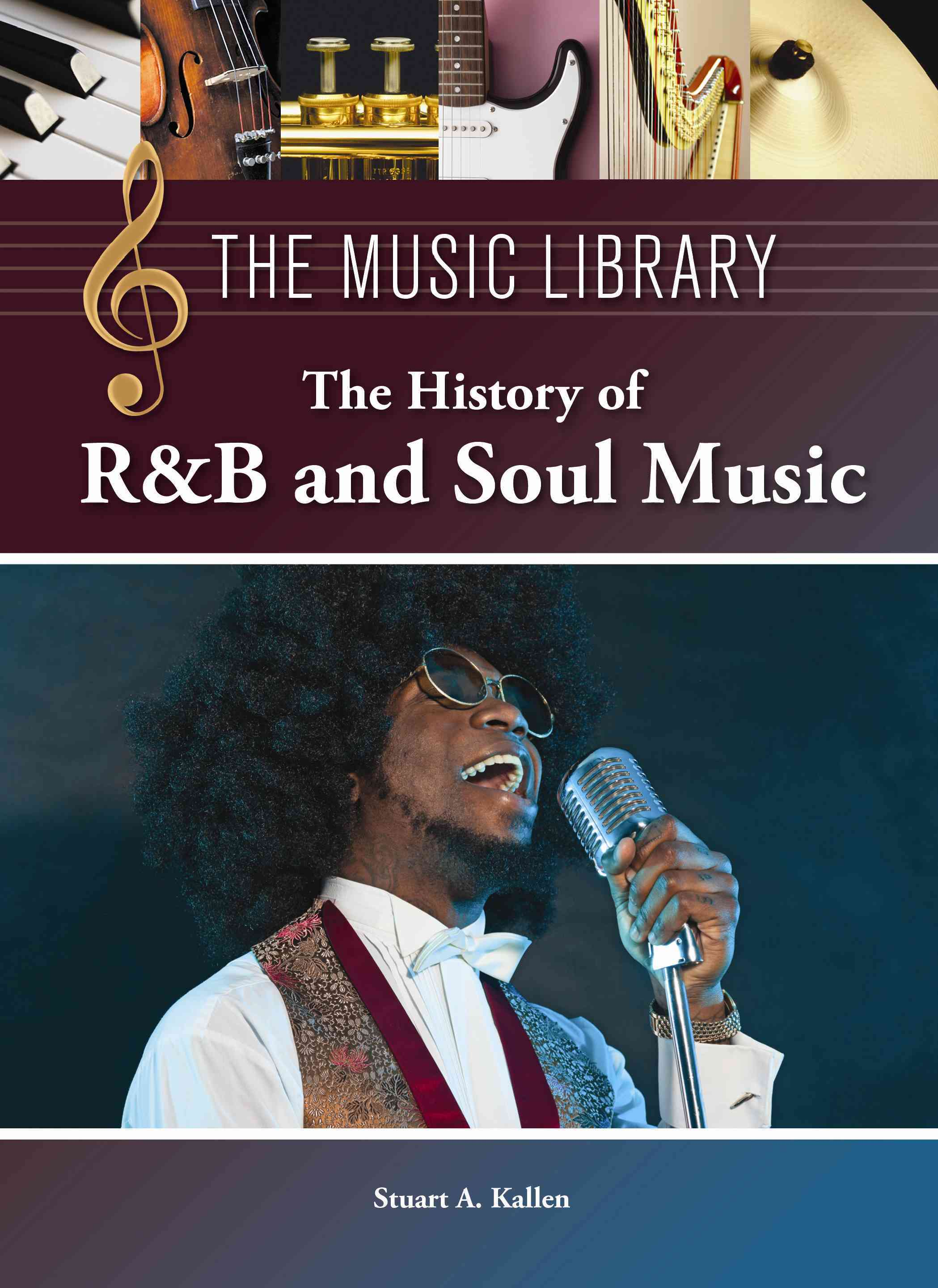 The History of R&b and Soul Music By Kallen, Stuart A. (EDT)